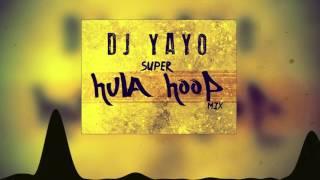 Super Hula Hoop Mix | DJ YAYO