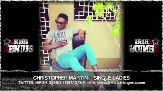 Christopher Martin - Single Ladies [Center Forward Riddim] July 2013