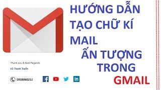 Hướng dẫn tạo chữ kí email chuyên nghiệp trong Gmail