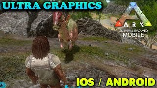 ARK SURVIVAL EVOLVED - MOBILE GAMEPLAY ( ULTRA GRAPHICS ) - iOS / ANDROID
