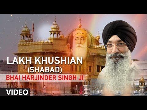 Bhai Harjinder Singh Ji | Lakh Khushian (Shabad) | Shabad Gurbani