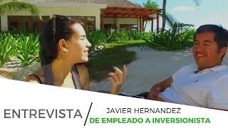 ENTREVISTA a Javier Hernandez, de empleado a Inversionista