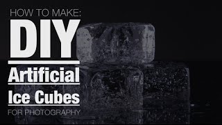 How to Make DIY Artificial Ice Cubes for Photography