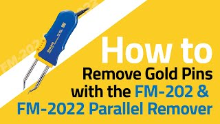 FM-2022 How To Remove Gold Pin Connectors