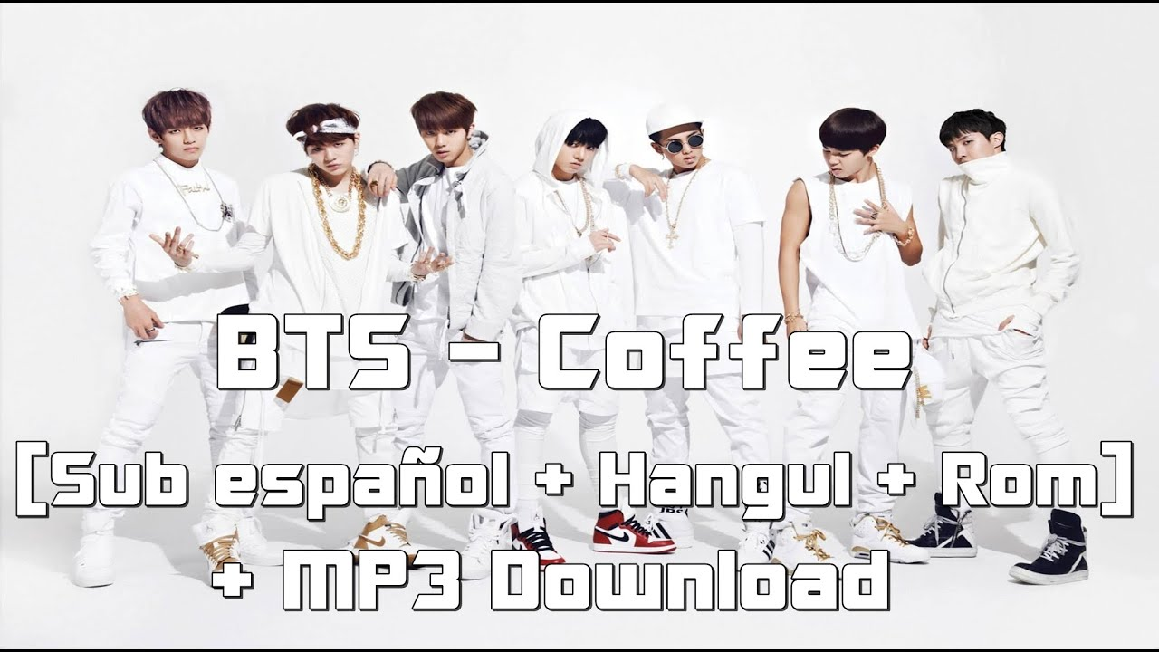 BTS - Coffee [Sub español + Hangul + Rom] + MP3 Download