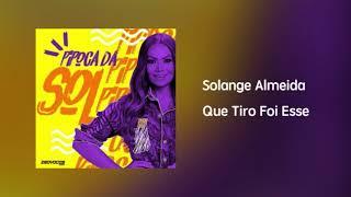 Baixar Solange Almeida - Que Tiro Foi Esse [Áudio]