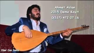 Ahmet aslan nolur hey 2015