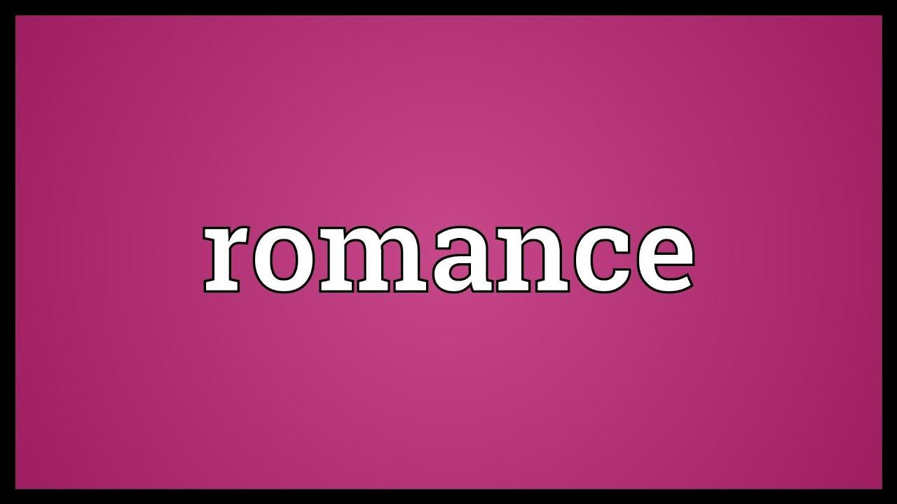 Romance Meaning