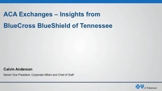 ACA Exchanges - Insights from BlueCross BlueShield of Tennessee
