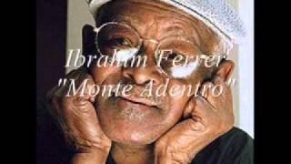 Ibrahim Ferrer   Monte Adentro