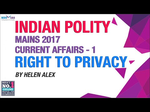 Right to Privacy | Mains 2017 Current Affairs | Indian Polity | NEO IAS