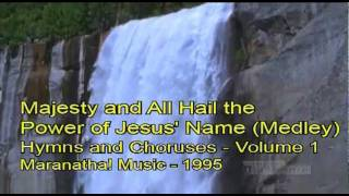 Majesty and All Hail the Power of Jesus