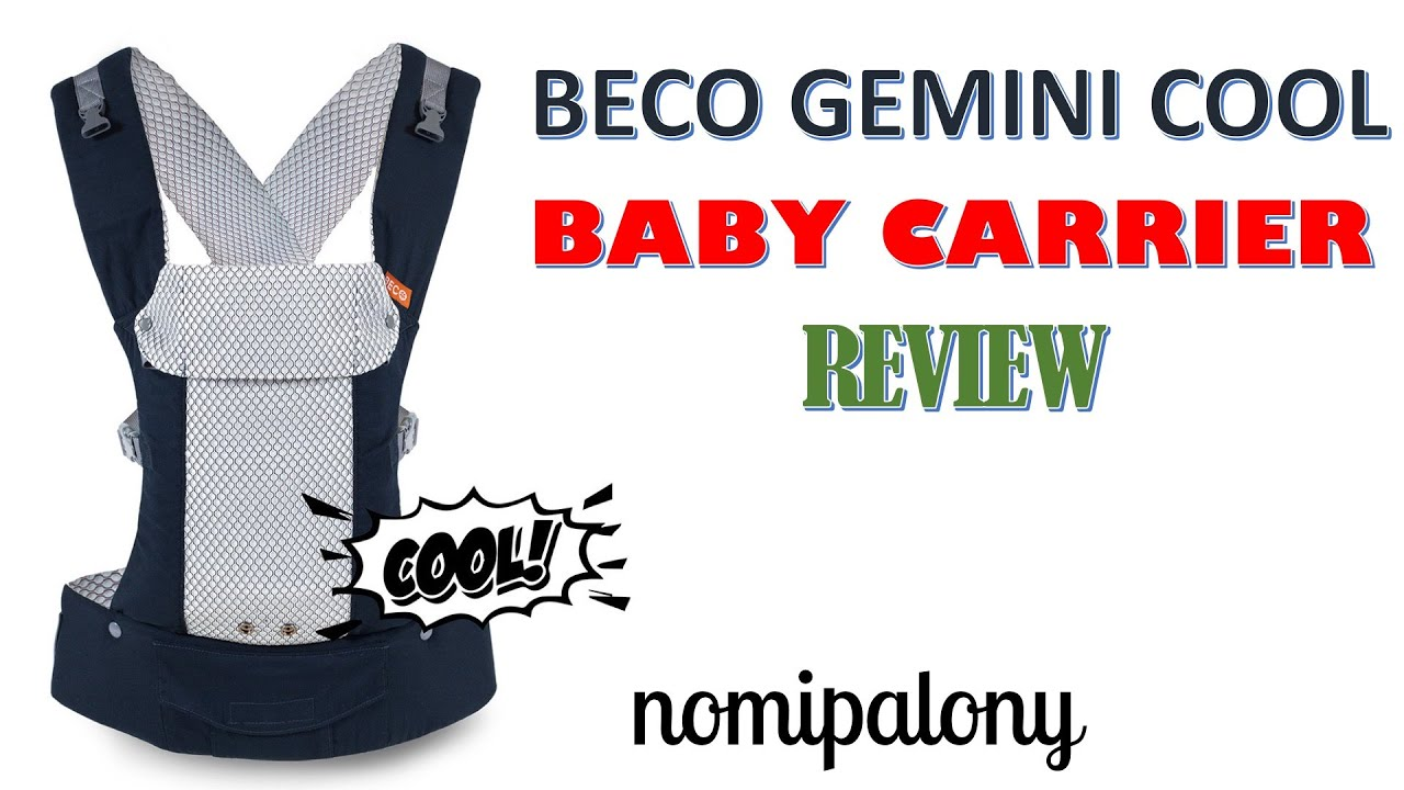 Beco Gemini Cool Baby Carrier Review Youtube