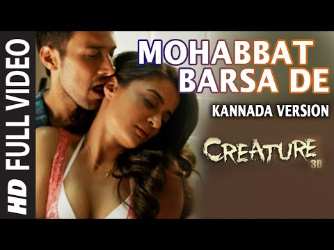 Mohabbat Barsa De (Kannada Version) Video Song | Creature 3D | Surveen | Aman | Khusbhu
