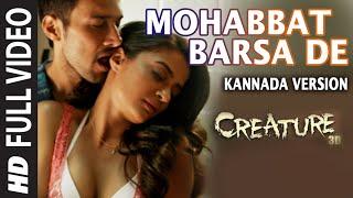 Mohabbat Barsa De (Kannada Version) Video Song | Creature 3D | Surveen | Aman | Khusbhu