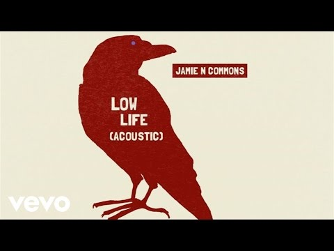 Jamie N Commons - Low Life