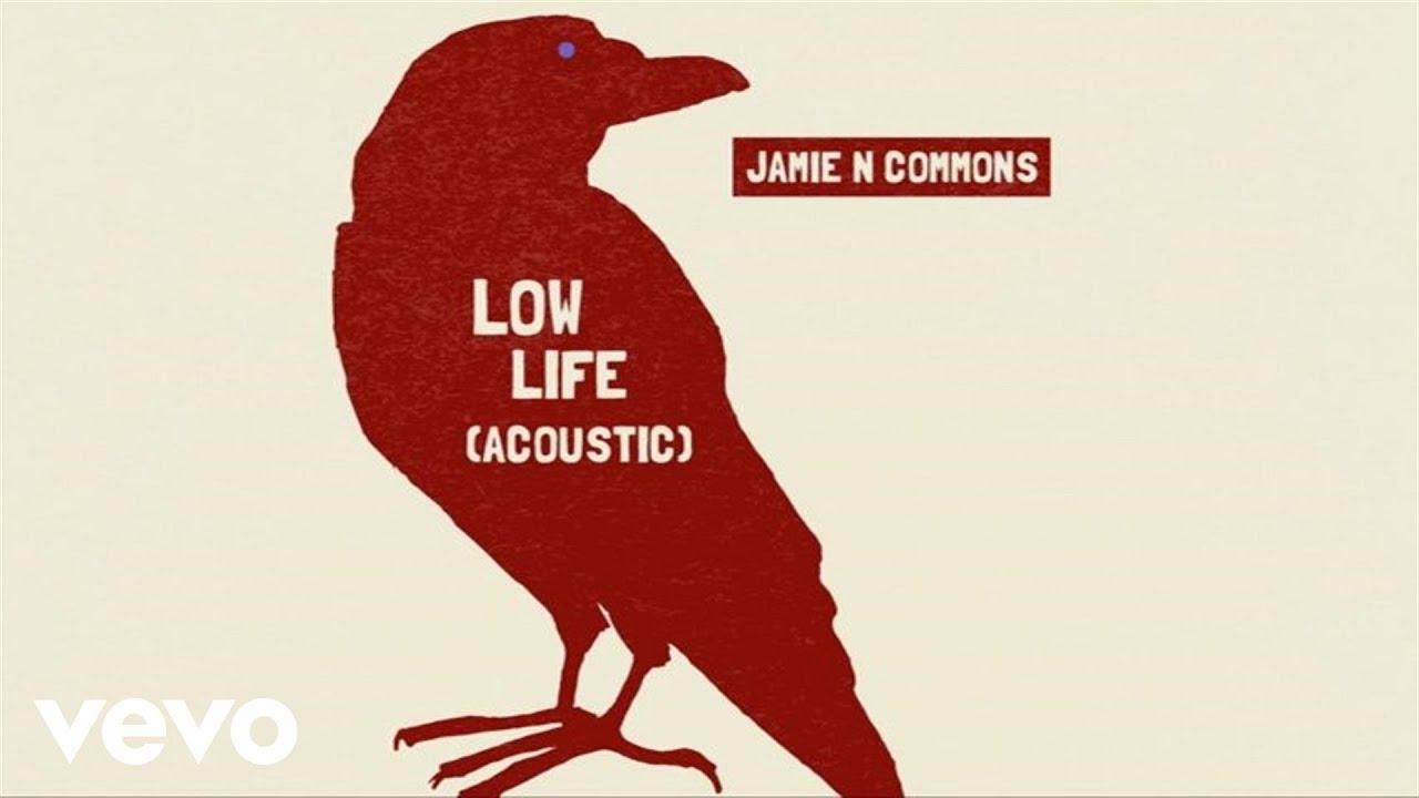jamie-n-commons-low-life-acoustic-audio-jamiencommonsvevo