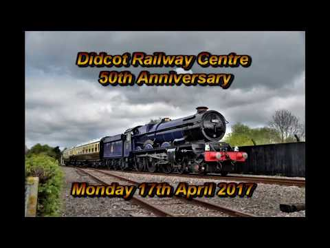 DIDCOT RAILWAY CENTRE 50th ANNIVERSARY 2017
