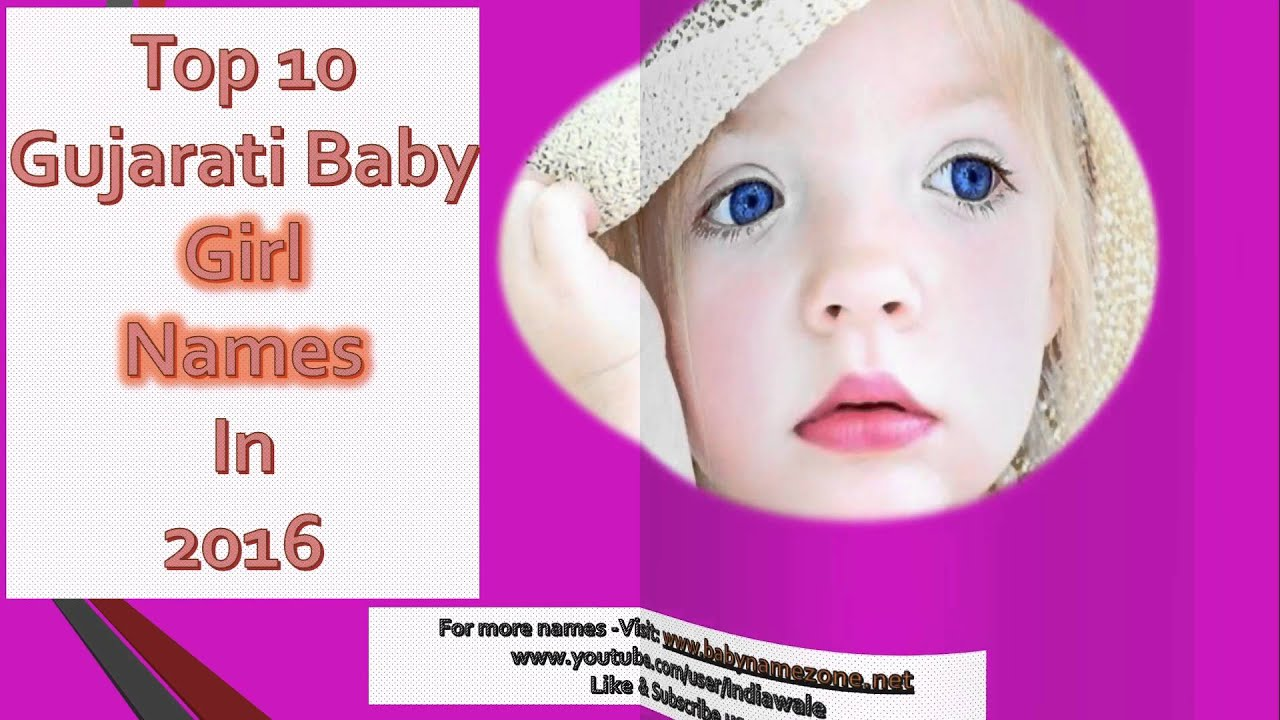Top 10 Gujarati Baby Girl Names 2016 , Latest & Unique ...