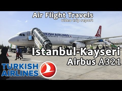 Trip Report : Turkish Airlines | Istanbul to Kayseri | TK2012 | A321 | Economy | IST - ASR