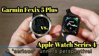 "Garmin Fenix 5 Plus vs.  the Apple Watch Series 4 - A ""serious"" runner"