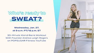 30-Minute Xtend Barre Workout With Founder Andrea Leigh Rogers
