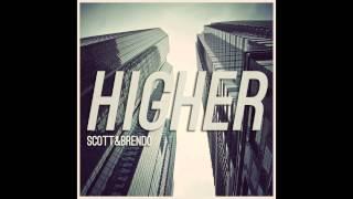 Scott & Brendo   Higher (feat. Peter Hollens)
