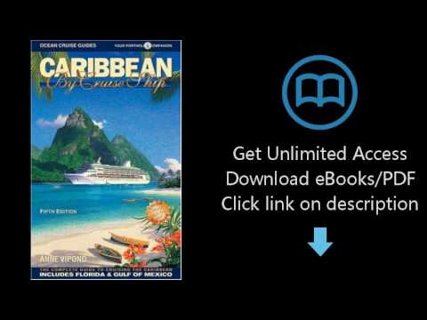 Download Caribbean By Cruise Ship: The Complete Guide To Cruising The Caribbean with Giant c [P.D.F]