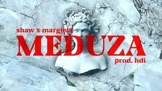 shaw x margiela - meduza (prod. hdi)
