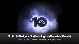 Smith & Pledger - Northern Lights (Breakfast Remix)
