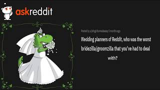 Video for =People Share Their Bridezilla Moments Reddit
