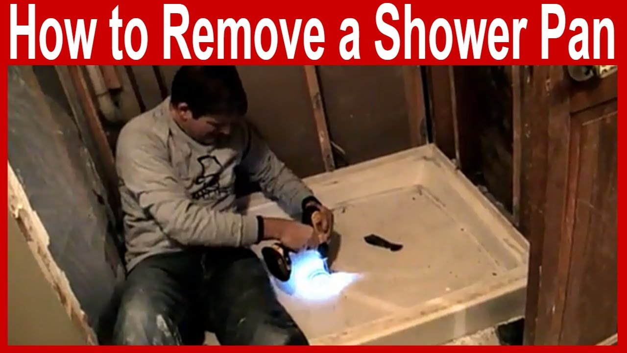 How To Remove A Shower Pan You