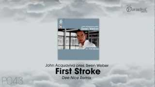 John Acquaviva pres. Swen Weber - First stroke (Dee Nice Remix)