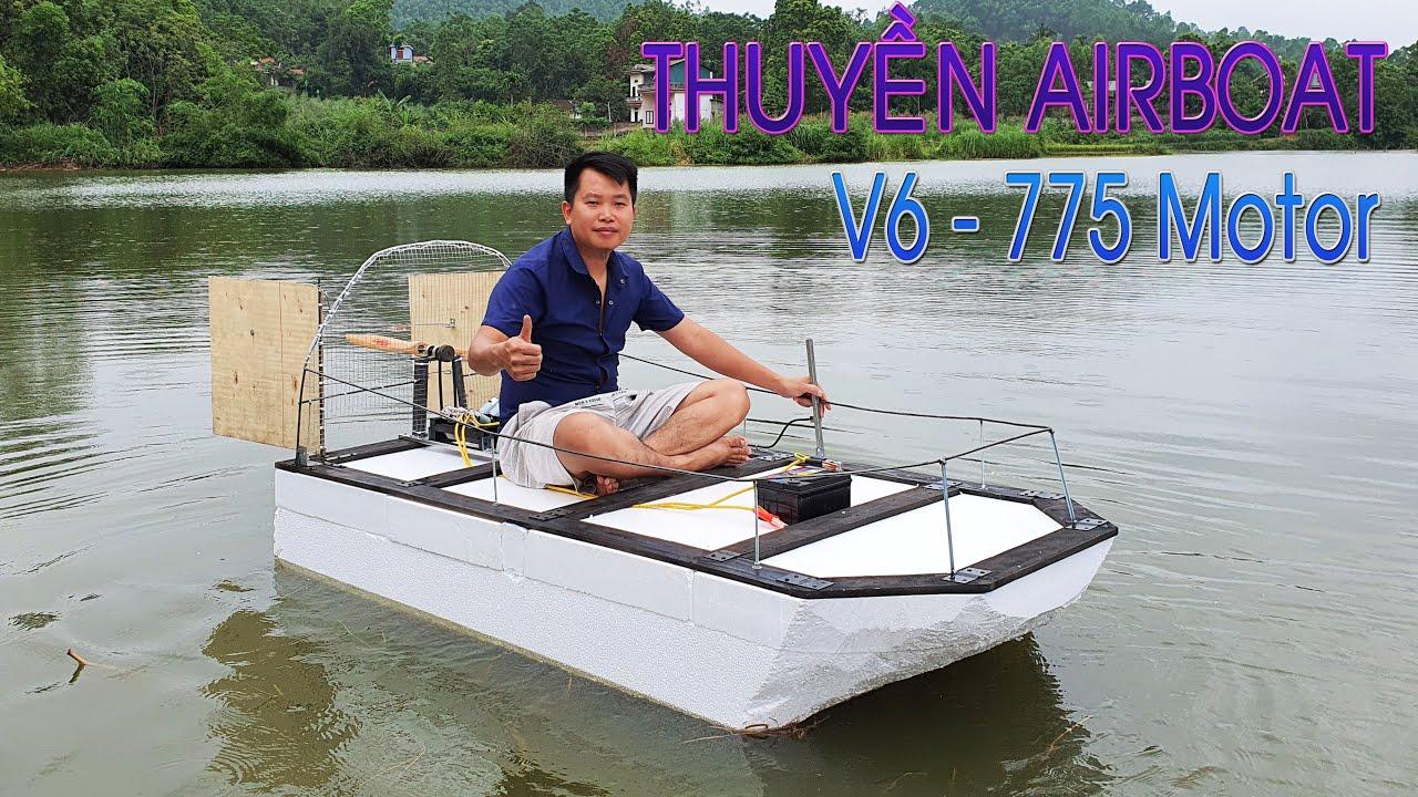 Chế Thuyền Airboat Bằng Xốp và ĐỘNG CƠ V6 Motor 775