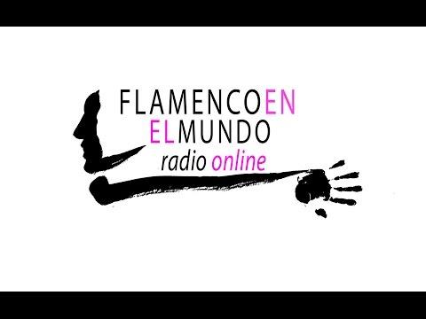 Flamenco en el Mundo Radio Online nº 9. Directo con José Valencia