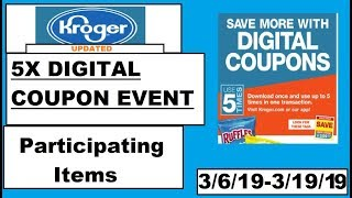 *UPDATED--MUST SEE!!!!!* Kroger 5X Digital Coupon Event Participating Items- 3/6/19-3/19/19