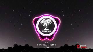Khairiyat Song Dj Remix    Chhichhore