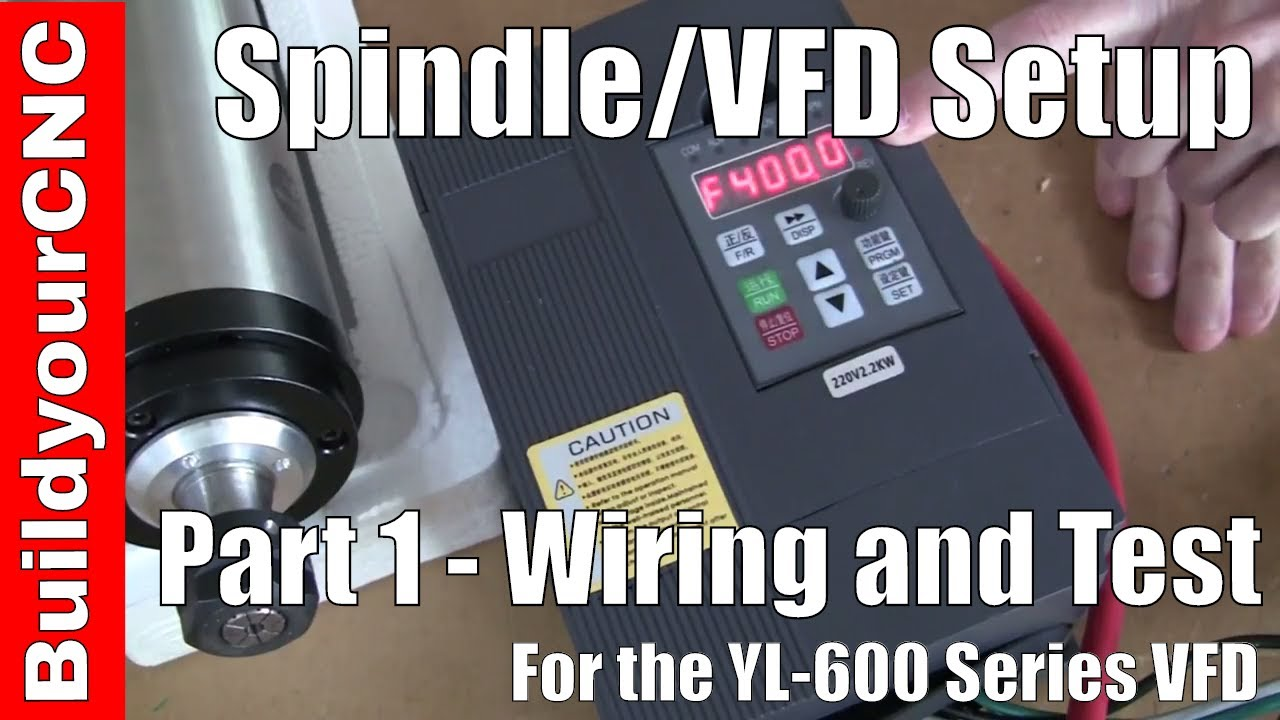 Spindle And Vfd Variable Frequency Drive Setup Part 1 Youtube