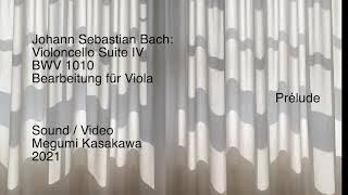 Johann Sebastian Bach: Suite IV BWV 1010  (Für Viola Übertragung) Megumi Kasakawa