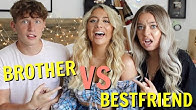 Bestfriend VS Brother!! Who knows me better!!