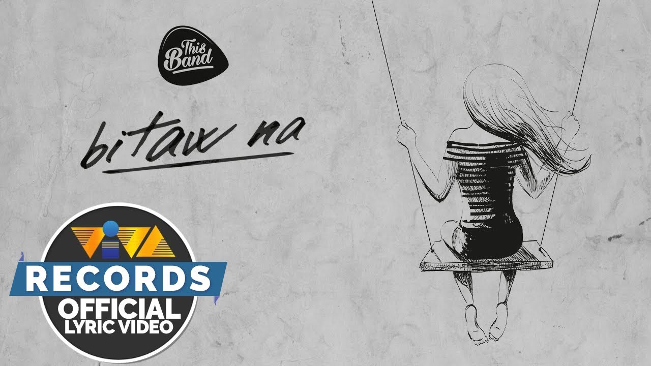 This Band – Bitaw Na Lyrics | Genius Lyrics