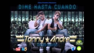 lo mas  reciente del REGGAETON  2011  Tonny  &  Andre  ( Dime Hasta Cuando )