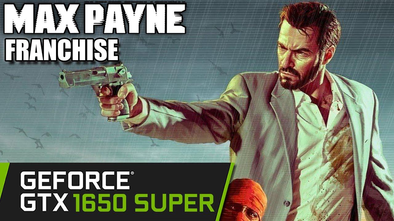 Max Payne Franchise - GTX 1650 SUPER - 1 - 2 - 3 - Benchmark PC - Series Trilogy Test