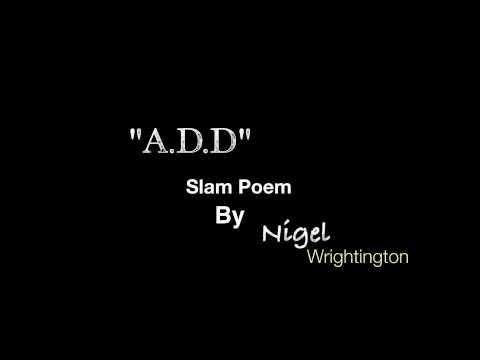 ADD - Slam Poem by Nigel Wrightington
