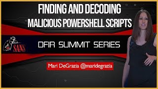 Finding and Decoding Malicious Powershell Scripts - SANS DFIR Summit 2018