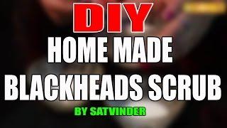 DIY-Homemade Blackheads Scrub by Satvinder Kaur Thumbnail