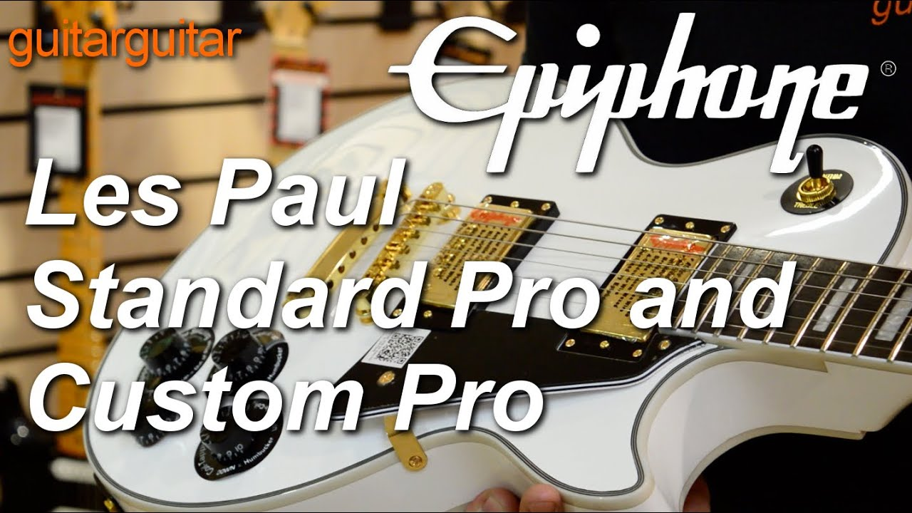 Epiphone - Les Paul Standard Pro and Custom Pro