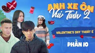 Valentine's Day Thoát Ế | Anh Chàng Xe Ôm Vui Tính 21 | Phim Tình Cảm Hài Hước Gãy TV