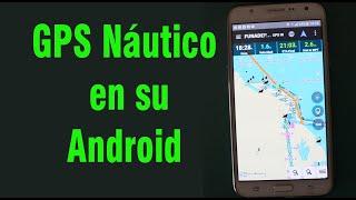 App GPS en el Celular.  GPS náutico, para Android sin internet ni señal de telefonia