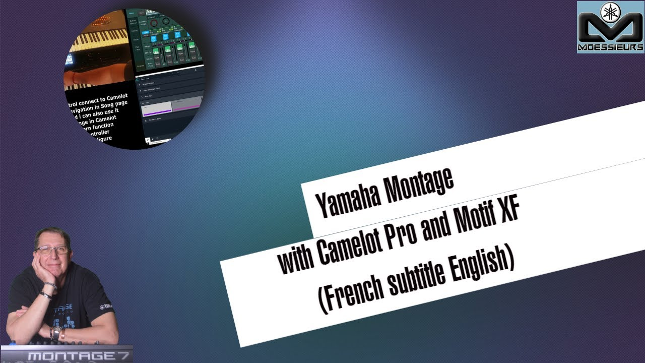 Yamaha Montage with Camelot Pro and Motif XF (French subtitle English):